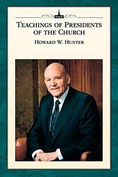 Teachings of Presidents of the Church: Howard W. Hunter b... https://www.amazon.com/dp/B0194D125A/ref=cm_sw_r_pi_dp_Nxiuxb8Z0YDJ0