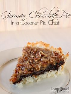 * the cocunut pie crust * German Chocolate Pie Recipe with Coconut Pie Crust - This recipe uses Silk Coconutmilk to make it dairy-free. It is also gluten-free. German Chocolate Pies, Chocolate Pie Recipes, Chocolate Tarts, Gluten Free Sweets, Gluten Free Baking, Gluten Free Pie, Coconut Recipes, Dairy Free Recipes, Pie Dessert