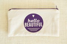 Hello Beautiful Pouch by FMCstudio. Screen printed and sewn by hand.