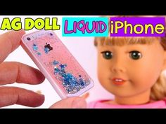 DIY American Girl Doll Liquid iPhone - YouTube