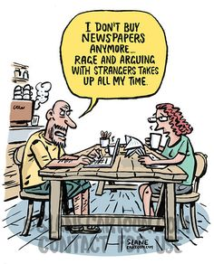 """""""I don't buy newspapers anymore - rage and arguing with strangers takes up all my time"""" says a angry white male sittting at a table typing on a laptop in a cafe to a woman drinking coffee and reading a newspaper. White Man, Funny Images, No Time For Me, Rage, Time Cartoon, Comics, Reading, Cartoons, Stuff To Buy"""