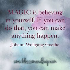 #Magic is believing in yourself | #Quote | Johann Wolfgang Goethe