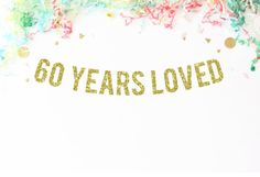 60 Years Loved Glitter Banner 60th birthday by PaperSupplyStation More