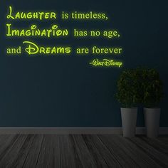 ( x ) Glowing Vinyl Wall Decal Walt Disney Quote / Glow Dark Saying Laughter is Timeless, Imagination has no Age, Dreams are Forever Sticker *** Learn more by visiting the image link. Walt Disney Quotes, Vinyl Wall Decals, Disney Decorations, Laughter, Faith, Sayings, Learning, Imagination, Image Link