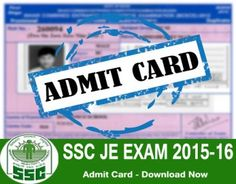 SSC JE Admit Card 2015-16 Out – Download Here