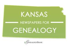Kansas newspapers for genealogy at GenealogyBank. Visit the blog to download a printable list of the 125 KS newspapers online in our archives. http://blog.genealogybank.com/125-kansas-newspapers-now-online-for-your-genealogy-research.html