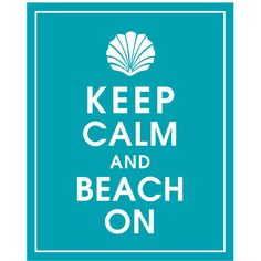 Keep Calm and BEACH ON (Seashell) 8x10 Print (Featured in Oceanic... (£7.11) ❤ liked on Polyvore featuring home, outdoors, backgrounds, keep calm, quotes, text, words, phrases and saying