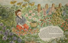 "In the summer Ida's cottage was surrounded by a menagerie of plants. Foxglove, delphiniums, poppies & peonies poured over the garden fence, reaching out to passersby saying, ""Pick me, smell me! I will make your day more beautiful!"" Ida liked to kneel in the dirt, digging deep into the ground to feel the roots and bulbs of the plants and feel the pulse and magic of the earth..."
