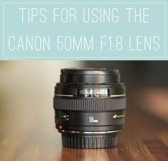 Tips for Using the Canon 50mm F1.8 Lens to get tack sharp images every time!