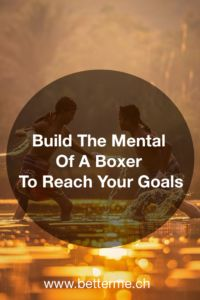Learn how to build the mental of a boxer to reach your goals and progress through adversity!