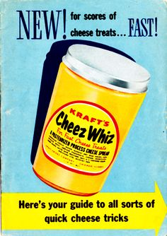 "Take a moment and consider this: There was a time when there was no such thing as Cheez Whiz. We'll call it the BC period (for ""Before Cheez Whiz""). But in 1953 the universe changed forever. Check out the original promotional pamphlet that launched NEW! Cheez Whiz at http://wp.me/P2aVNg-dU"