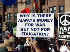 "Because education leads to actually thinking and the questioning of why we need war in the first place! ""Why is there always money for war but not for education? No More War anti war peace campaign stop war logic change attitudes We Are The World, Change The World, Refugees, Protest Signs, Protest Art, Youre My Person, Social Issues, Social Justice, Equality"