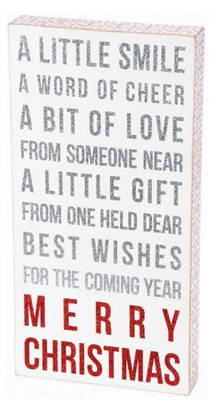 A little smile. A word of cheer. A bit of love, from someone near. A little gift, from one held dear. Best wishes for the coming year. Merry Christmas!