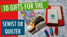 Quilting Tools - 10 Gifts for the Sewist and Quilters in your Life