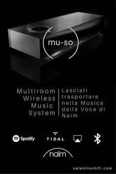 Muso - Il Music System di Naim. Multiroom Wireless...disponibile in Showroom