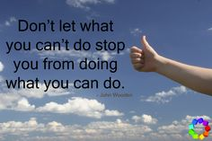 Don't let what you can't do stop you from doing what you can do. #motivation