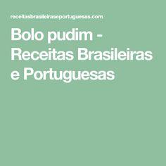 Bolo pudim - Receitas Brasileiras e Portuguesas