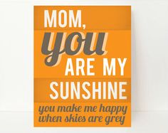 "Show Mom how much you love her with this ""You Are My Sunshine"" art print $21.99 11x14 size"