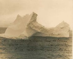 The forgotten character - Photo of the Iceberg that Sank the Titanic