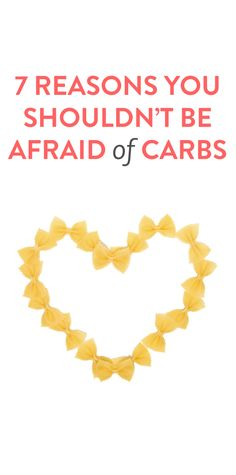 7 reasons not to be afraid of carbs