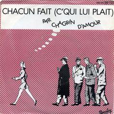 Chacun fait (c'qu'il lui plait) de Chagrin d'Amour... 1981