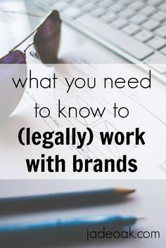 What You Need to Know to (Legally) Work with Brands - There are legal a7d30d7375