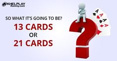 KhelPlay Rummy (@KhelPlayRummy) | Twitter So what it's going to be? 13 cards or 21 cards - #KhelPlayRummy  #tuesdayvibes #CardGames #CashGames #WinCash ♠♥♣♦