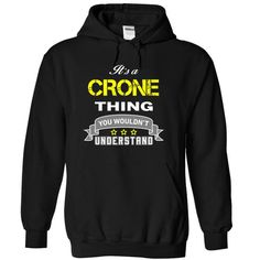 Its a CRONE thing. - #gift ideas #bestfriend gift. WANT => https://www.sunfrog.com/Names/Its-a-CRONE-thing-Black-18323910-Hoodie.html?68278