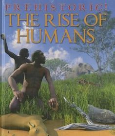 The Rise of Humans : Prehistoric! - David West