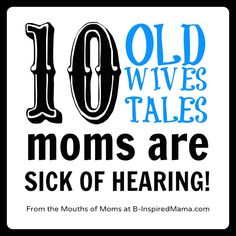 Wives Tales [From the Mouths of Moms] at B-InspiredMama.com
