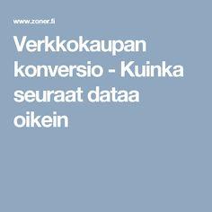 Verkkokaupan konversio - Kuinka seuraat dataa oikein