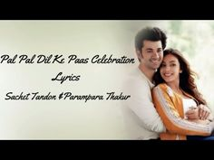 Pal Pal Dil Ke Paas Celebration Full Song (Lyrics) ▪ Sachet Tandon & Parampara Thakur ▪ Karan Deol - YouTube