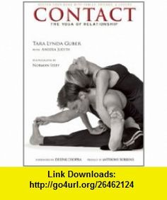 Contact The Yoga of Relationship (9781933784021) Tara Lynda Guber, Anodea Judith, Anthony Robbins, Deepak Chopra , ISBN-10: 1933784024  , ISBN-13: 978-1933784021 ,  , tutorials , pdf , ebook , torrent , downloads , rapidshare , filesonic , hotfile , megaupload , fileserve
