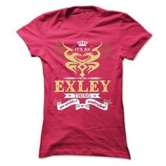 EXLEY . its an EXLEY Thing You Wouldnt Understand  - T  - #gifts #gift ideas. ADD TO CART => https://www.sunfrog.com/Names/EXLEY-its-an-EXLEY-Thing-You-Wouldnt-Understand--T-Shirt-Hoodie-Hoodies-YearName-Birthday-Ladies.html?68278