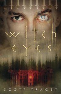 Scott Tracey: Witch Eyes (Witch Eyes, #1) Read/Download PDF Epub Online