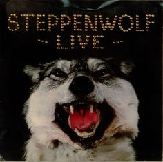 """Steppenwolf, Live*** (1970): Two things. First, this is my favorite Steppenwolf album and a very cool live album to boot. Great song selection and awesome sound. Second, I think we need to listen to """"Monster"""" as a country. What a great fucking song! (3/14/2014)"""