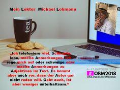 #obm2018 #obm2018halle1 #onlinebuchmesse  Heute möchte ich euch meinen Lektor vorstellen - ohne ihn läuft gar nichts. Er bringt Ordnung in das Chaos meiner Manuskripte. Lob, German Language, Authors, The Lob, Running