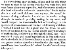 """Franz Kafka letter to Milena Jesenska.  1) I hope that's not how the atmosphere is in my classroom 2) I'm want to use the phrase """"light as my knowledge of mathematics"""" any time I talk about anything non-heavy."""