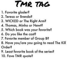 "1. Minho, 2. Brenda, 3. The Right Arm, 4. Newt, 5. The Maze Runner, 6. OMG YES, 7. Sonya, 8. I am going to, 9. The Death Cure, 10. ""Someone had played Glade Mother."""