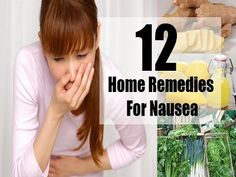 12 Home Remedies For Nausea | Health & Natural Living
