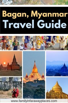 Bagan Travel Guide: Travel Tips for Your Next Trip to Myanmar Travel Guides, Travel Tips, Travel Destinations, Travel Articles, Myanmar Travel, Asia Travel, Travel With Kids, Family Travel, Summer Travel