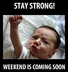 Stay Strong Weekend Is Coming Soon Happy Weekend Quotes, Its Friday Quotes, Happy Friday, Wednesday Memes, Friday Memes, Funny Friday, Happy Thursday, Tuesday, Funny Pictures With Captions