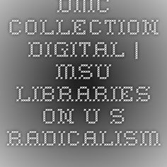 DMC Collection Digital | MSU Libraries on U. S. Radicalism.
