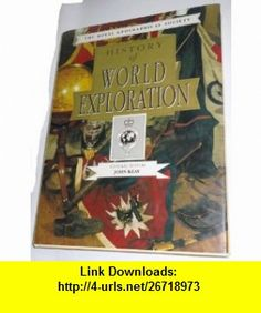 History of World Exploration (The Royal Geographical Society) (9780792453253) John Keay , ISBN-10: 0792453255  , ISBN-13: 978-0792453253 ,  , tutorials , pdf , ebook , torrent , downloads , rapidshare , filesonic , hotfile , megaupload , fileserve