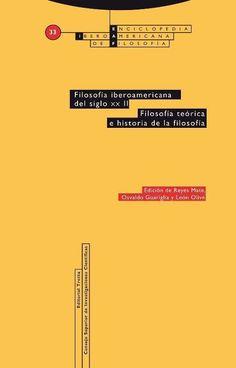 Filosofía iberoamericana del siglo XX / edición de Reyes Mate, Osvaldo Guariglia y León Olivé. Editorial:Madrid : Trota : CSIC, D.L. 2015-2017. http://absysnetweb.bbtk.ull.es/cgi-bin/abnetopac01?TITN=556304