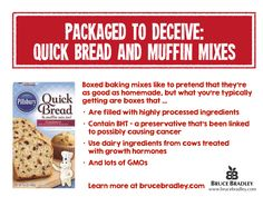 When I used to run the Pillsbury Dessert & Baking Mix business we would market their boxed desserts and treats as a fresh, home-baked alternative to scratch baking. But once you learn what's really in these mixes, you may rethink what your decision!  So learn more about what's really in baking mixes and get my CRAZY GOOD recipe for homemade Cranberry Orange Quick Bread here: http://brucebradley.com/food/recipe-crazy-good-cranberry-orange-quick-bread/