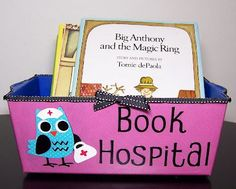 Library Essential - Book Hospital What a great idea for all of the books that need a little TLC. Get your kids to place them in the Book Hospital for fixing up! Owl Theme Classroom, Classroom Setting, Classroom Setup, Kindergarten Classroom, Future Classroom, Classroom Teacher, Reception Classroom Ideas, Year 3 Classroom Ideas, Preschool Library