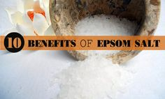Here are top 10 must-know benefits of Epsom salt for health and beauty that will blow your mind greatly