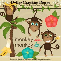 Monkey See, Monkey Do Clip Art Set, by Country Life Graphics - $1.00 - Great for printable crafts, scrapbooking, web graphics, embroidery patterns, and lots more! www.DollarGraphicsDepot.com