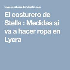 El costurero de Stella : Medidas si va a hacer ropa en Lycra Sewing Hacks, Sewing Crafts, Tips, Fabric, Pattern, Chilis, Grande, Underwear, Shorts